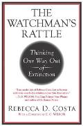 Watchmans Rattle Thinking Our Way Out of Extinction