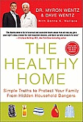 The Healthy Home: Simple Truths to Protect Your Family from Hidden Household Dangers Cover