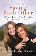 Saving Each Other A Mother Daughter Love Story