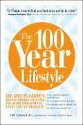 The 100 Year Lifestyle: Dr. Eric Plasker's Breakthrough Solution for Living Your Best Life--Every Day of Your Life!