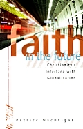 Faith in the Future: Christianity's Interface with Globalization
