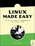 Linux Made Easy: The Official Guide to Xandros 3 for Everyday Users with CDROM