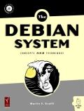 The Debian System: Concepts and Techniques [With CD-ROM]