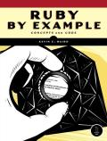 Ruby By Example Concepts & Code