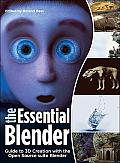 The Essential Blender: Guide to 3D Creation with the Open Source Suite Blender [With CDROM]