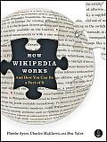 How Wikipedia Works: and How You Can Be a Part of It (08 Edition)