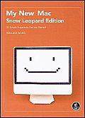 My New Mac Snow Leopard Edition
