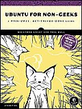 Ubuntu for Non Geeks 4th Edition A Pain Free Get Things Done Guide