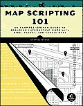 Map Scripting 101 An Example Driven Guide to Building Interactive Maps with Bing Yahoo & Google Maps