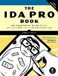 The Ida Pro Book: The Unofficial Guide to the World's Most Popular Disassembler Cover