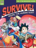 Survive Inside the Human Body Volume 2 The Circulatory System