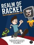 Realm of Racket Learn to Program One Game at a Time