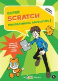 Super Scratch Programming Adventure Learn to Program by Making Cool Games 2nd Edition