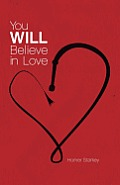 You Will Believe in Love