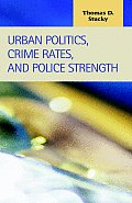 Urban Politics, Crime Rates, and Police Strength