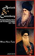 Antioch and Canterbury: The Syrian Orthodox Church and the Church of England (1874-1928)