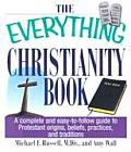 The Everything Christianity Book: A Complete and Easy-To-Follow Guide to Protestant Origins, Beliefs, Practices, and Traditions (Everything)
