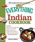 The Everything Indian Cookbook: 300 Tantalizing Recipes--From Sizzling Tandoori Chicken to Fiery Lamb Vindaloo (Everything)