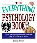 Everything Psychology Book Explore the Human Psyche & Understand Why We Do the Things We Do
