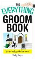 Everything Groom Book A Survival Guide for Men