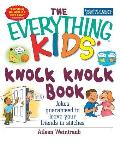 Knock Knock Book: Jokes Guaranteed to Leave Your Friends in Stitches (Everything Kids') Cover