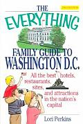 Everything Family Guide To Washington Dc 2nd Edition