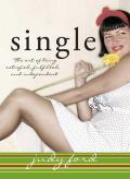 Single: The Art of Being Satisfied, Fullfilled and Independent Cover