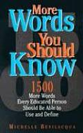 More Words You Should Know 1500 More Words Every Educated Person Should Be Able to Use & Define