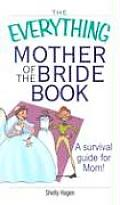 Everything Mother of the Bride Book A Survival Guide for Mom