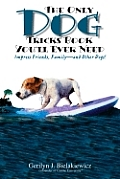 Only Dog Tricks Book Youll Ever Need Impress Friends Family & Other Dogs