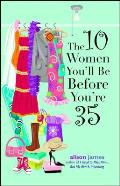 The 10 Women You'll Be Before You're 35 Cover
