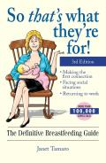 So Thats What Theyre For The Definitive Breastfeeding Guide