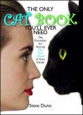 Only Cat Book Youll Ever Need The Essentials for Staying One Step Ahead of Your Feline