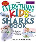 The Everything Kids' Sharks Book
