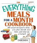 Everything Meals for a Month Cookbook Smart Recipes to Help You Plan Ahead Save Time & Stay on Budget