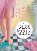 Tales from the Scale: Women Weigh in on Thunder Thighs, Cheese Fries, and Feeling Good...at Any Size Cover