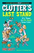 Clutters Last Stand 2nd Edition Its Time to de Junk Your Life