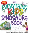 The Everything Kids' Dinosaurs Book: Stomp, Crash, and Thrash Through Hours of Puzzles, Games, and Activities! (Everything Kids')
