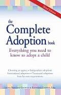 Complete Adoption Book Everything You Need to Know to Adopt a Child