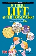 Is There Life After Housework 2ND Edition
