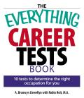 Everything Career Tests Book 10 Tests to Determine the Right Occupation for You