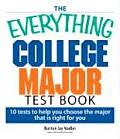 Everything College Major Test Book : 10 Tests To Help You Choose the Major That Is Right for You (06 Edition)