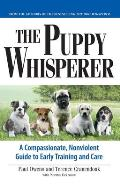 The Puppy Whisperer: A Compassionate, Nonviolent Guide to Early Training and Care Cover