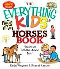 Everything Kids Horses Book Hours of Off The Hoof Fun
