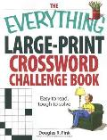 Everything Large Print Crossword Challenge Book Easy to Read Tough to Solve