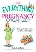 Everything Pregnancy Organizer 2nd Edition Monthly Calendars Charts Checklists & Schedules