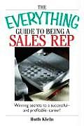 Everything Guide to Being a Sales Rep Winning Secrets for a Successful & Profitable Career