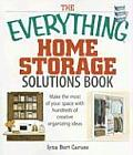 Everything Home Storage Solutions Book Make the Most of Your Space with Hundreds of Creative Ideas