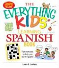 The Everything Kids' Learning Spanish Book: Fun Exercises to Help You Learn Espanol (Everything Kids')