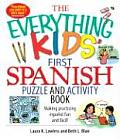 Everything Kids First Spanish Puzzle & Activity Book Make Practicing Espanol Fun & Facil